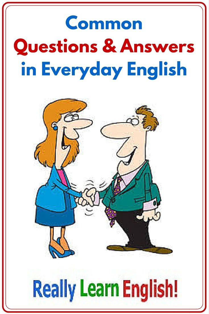 Common questions and answers in everyday english learn english here