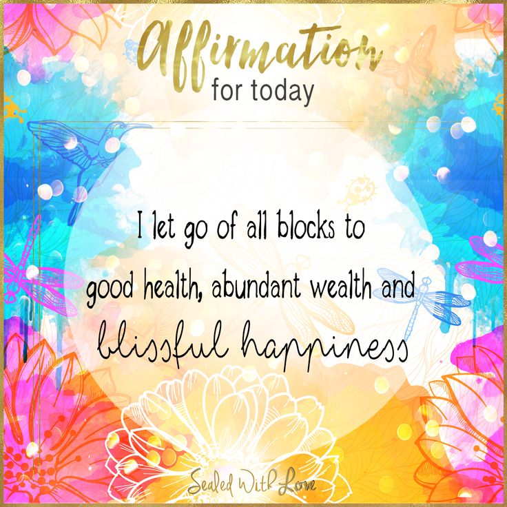 Blissful Good Morning Quotes: I Let Go Of All Blocks To Good Health, Abundant Wealth And