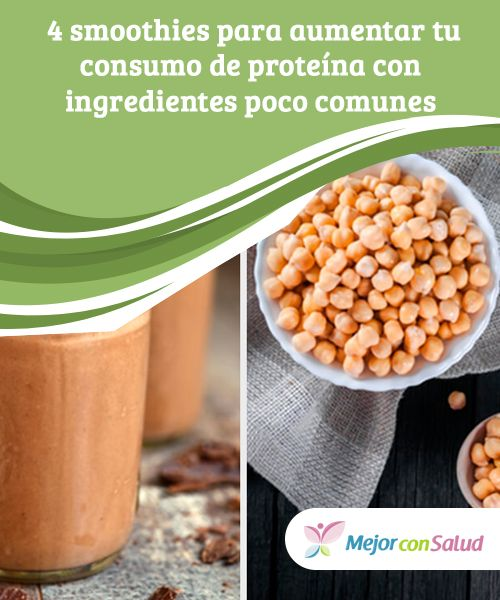 4 #smoothies para aumentar tu consumo de #proteína con ingredientes poco comunes   Prueba los siguientes #batidos. Son una alternativa saludable para aumentar tu consumo de proteína sin añadir carne ni proteínas en polvo. #Recetas