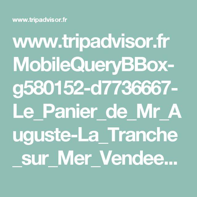 www.tripadvisor.fr MobileQueryBBox-g580152-d7736667-Le_Panier_de_Mr_Auguste-La_Tranche_sur_Mer_Vendee_Pays_de_la_Loire.html