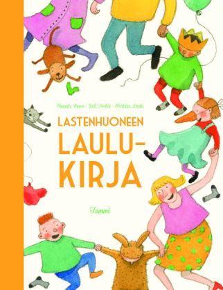 Lastenhuoneen laulukirja - Hannele Huovi, Soili Perkiö, Kristiina Louhi; Tammi  Graphic design and layout Riikka Turkulainen