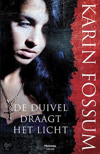 De Duivel Draagt Het Licht - Karin Fossum