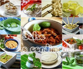 Salse e condimenti per primi piatti, sfizi salati, bruschette e non solo...