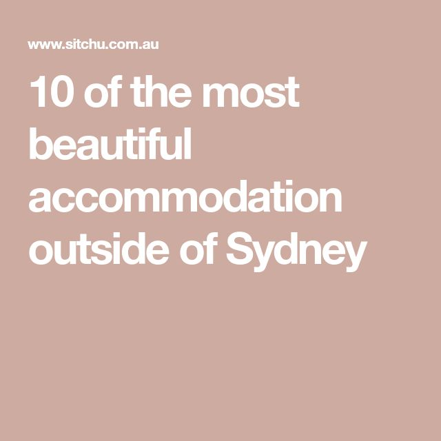 10 of the most beautiful accommodation outside of Sydney