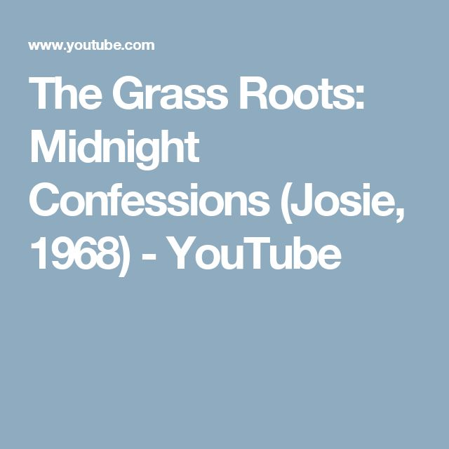 The Grass Roots: Midnight Confessions (Josie, 1968) - YouTube