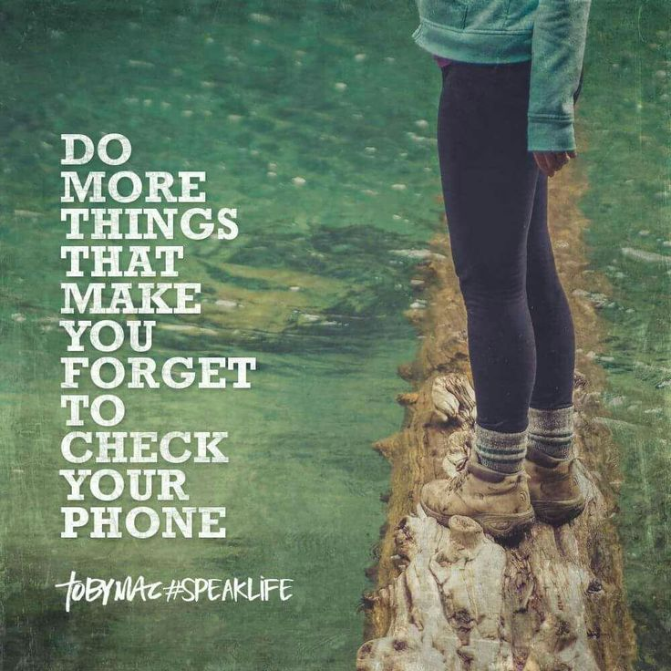 Do more things that make you forget to check your phone.