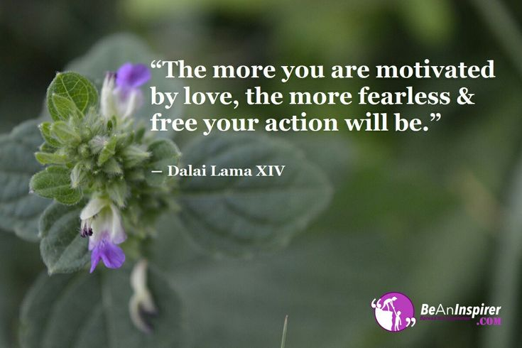 The more you are motivated by love…