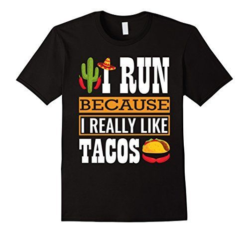 "Men's I Run Because I Really Like Tacos Funny Running Shi  <a href=""https //www.amazon.com/dp/B06W9LQZY2/ref=cm_sw_r_pi_dp_x_S-gSybRXSHMMZ"" rel=""nofollow"" target=""_blank"">www.amazon.com/ </a>"
