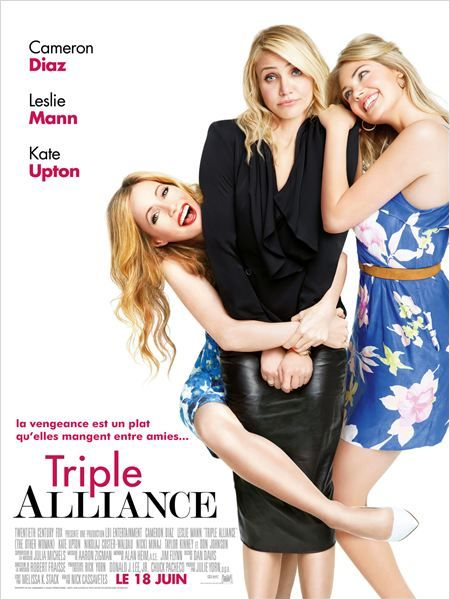 """<3<3 """"Triple alliance"""" une comédie de Nick Cassavetes avecCameron Diaz, Leslie Mann, Kate Upton (06/2014)"""