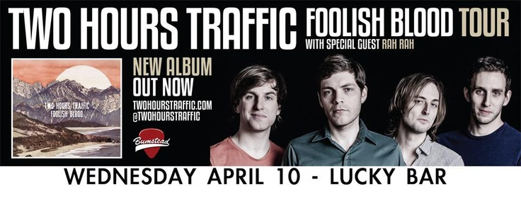 TWO HOURS TRAFFIC w/ Rah Rah April 10th at Lucky Bar, Victoria.