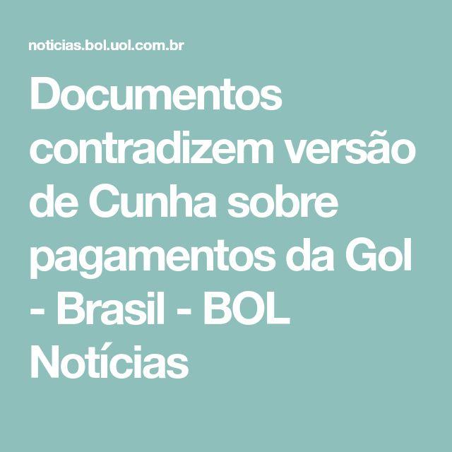 Documentos contradizem versão de Cunha sobre pagamentos da Gol - Brasil - BOL Notícias