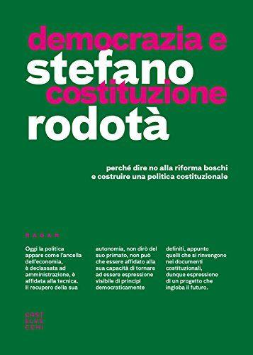 Democrazia e costituzione. Perché dire no alla riforma Bo...