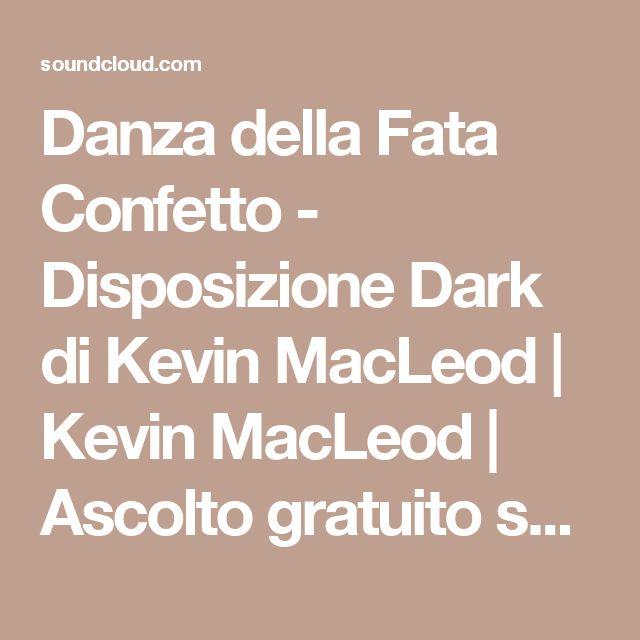 Danza della Fata Confetto - Disposizione Dark di Kevin MacLeod |  Kevin MacLeod |  Ascolto gratuito su SoundCloud