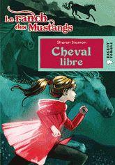 Sharon Siamon - Le ranch des mustangs  : Cheval libre.