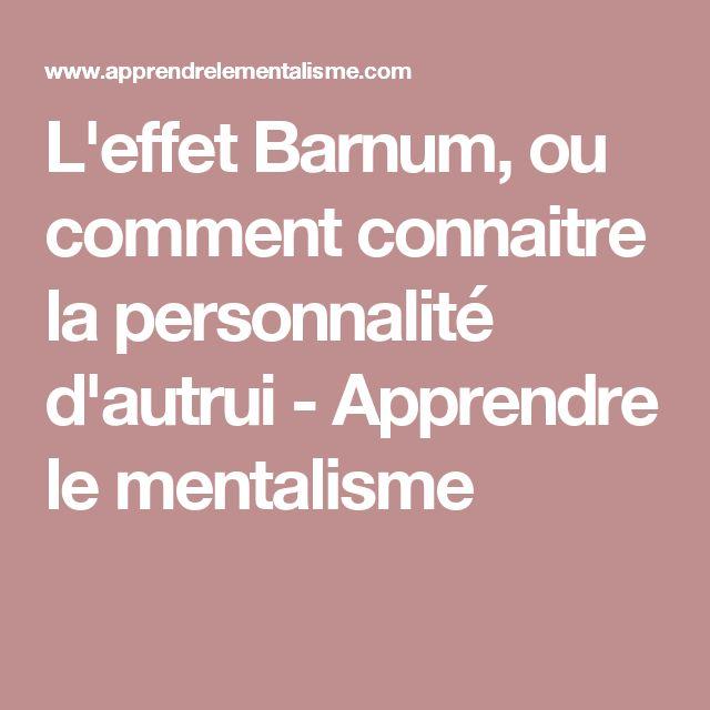 L'effet Barnum, ou comment connaitre la personnalité d'autrui - Apprendre le mentalisme
