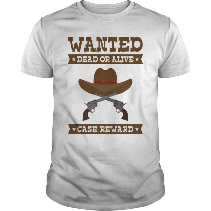WANTED DEAD OR ALIVE Perfect T-shirt /Guys Tee / Ladies Tee / Youth Tee / Hoodies / Sweat shirt / Guys V-Neck / Ladies V-Neck/ Unisex Tank Top / Unisex Long Sleeve color t shirts for men ,crazy tee shirts ,ramones t shirt , popular mens t shirts ,unique tee shirts ,tshirt for mens ,che guevara t shirt ,branded t shirts online ,t shart for man ,create your t shirt ,jack daniels t shirt ,sexy t shirts ,make at shirt ,rock t shirts ,t shirt designer online ,online buy t shirts ,design on t…