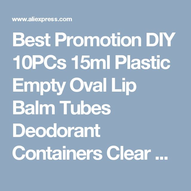 Best Promotion DIY 10PCs 15ml Plastic Empty Oval Lip Balm Tubes Deodorant Containers Clear White Lipstick Fashion Cool Lip Tubes-in Refillable Bottles from Beauty & Health on Aliexpress.com | Alibaba Group