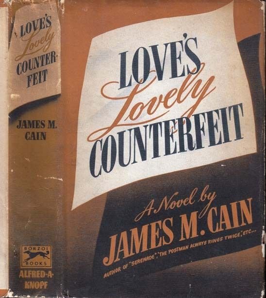 "Love's Lovely Counterfeit. James M. Cain. New York: Alfred A. Knopf, 1942. First edition. Original dust jacket. ""(I)f you can stomach the first chapter, it will hold you to the end – even if the effect is comparable to a morning at the reptile-house in the zoo."" - William DuBois, The New York Times Book Review"