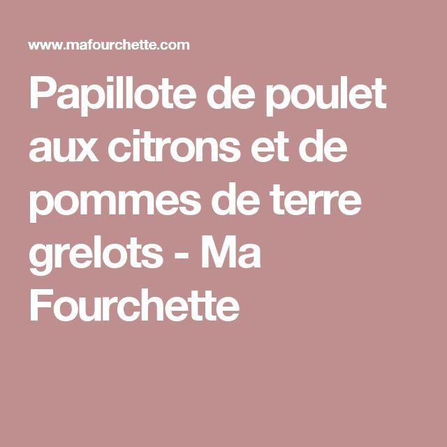 Papillote de poulet aux citrons et de pommes de terre grelots - Ma Fourchette