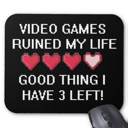 Video Games Ruined My Life Style 1 Mousepad by shakeoutfittersgeek