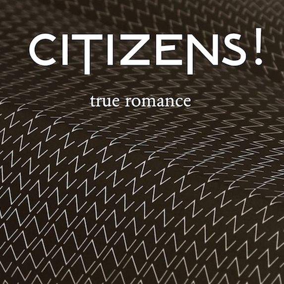 "Recorded in Scotland and produced by Franz Ferdinand + Alex Kapranos, the British mod-pop boys of Citizens!, hold nothing back with their debut single ""True Romance."