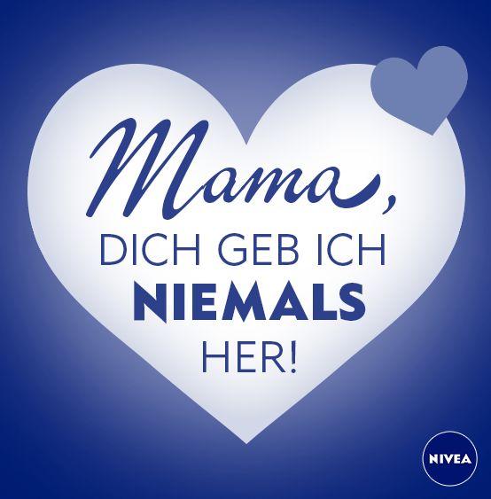 Mama, dich geb ich niemals her! #DankeMama #Mutter # ...