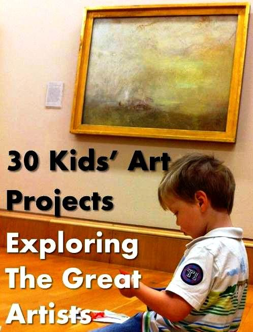 30 Kids' Art Projects Exploring the great artists kids project...{Great Gift Idea to make kits with materials for explorting the great artists}