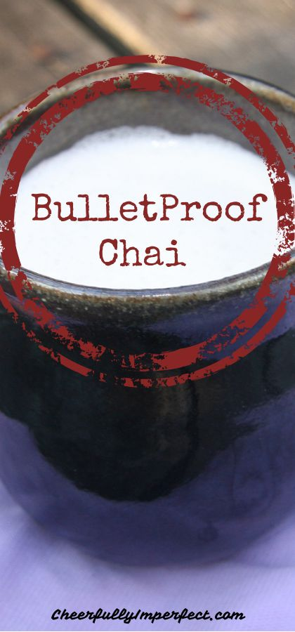 Bulletproof Chai - a perfect substitute for tea drinkers who want to get in on this delicious creamy action!