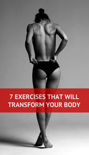 7 Exercises That Will Transform Your Body - 1. jumping rope 2. squats 3. lunges 4. swimming 5. cycling 6. push-ups 7. running bit dot ly/1RDOH8N