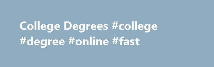 "College Degrees #college #degree #online #fast http://jamaica.nef2.com/college-degrees-college-degree-online-fast/  # About Berkeley Berkeley College has been preparing students for successful careers since 1931. Times have changed, but our ""students first"" commitment hasn't. Everything we do is designed to help students achieve professional and personal success. Berkeley College offers career-focused programs, supportive professors with real-world industry knowledge, hands-on learning…"