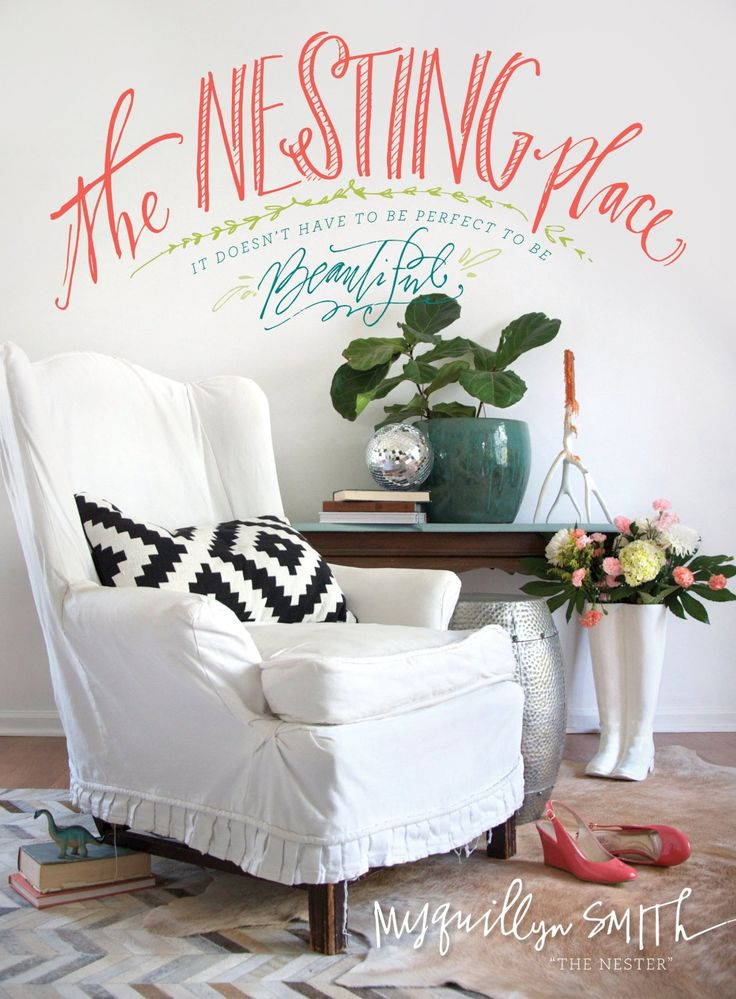The Nesting Place: It Doesn't Have to Be Perfect to Be Beautiful by Myquillyn Smith. Perfection is overrated. Popular blogger and self-taught decorator Myquillyn Smith (The Nester) is all about embracing reality—especially when it comes to decorating a home bursting with boys, pets, and all the unpredictable messes of life. In The Nesting Place, Myquillyn shares the secrets of decorating for real people. A good read.