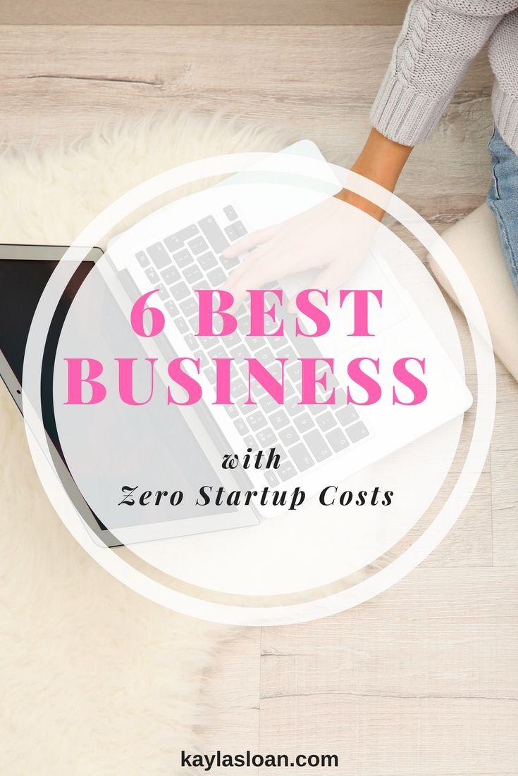 6 Simple Businesses with Zero Startup Costs   Best of Kayla