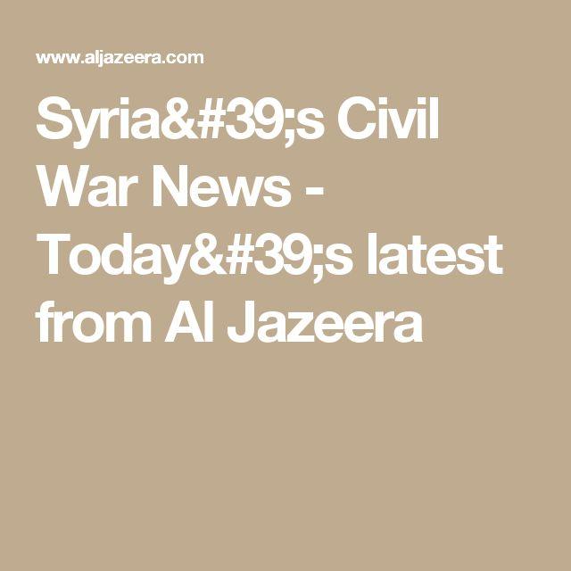 Syria's Civil War News - Today's latest from Al Jazeera
