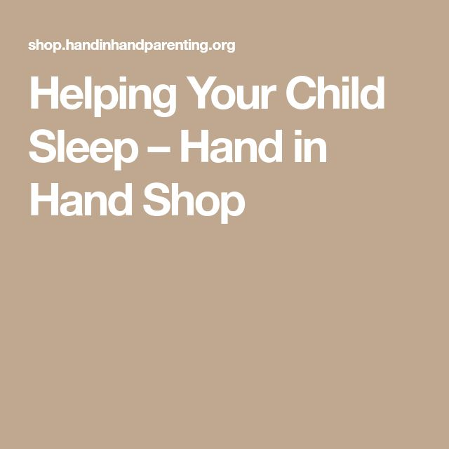 Helping Your Child Sleep – Hand in Hand Shop
