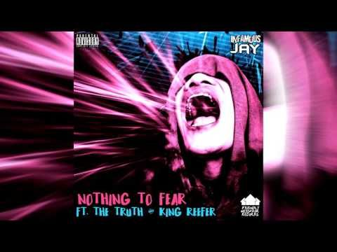 Infamous Jay - Nothing to Fear ft. The Truth & King Reefer