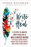 Write to Heal: 7 Steps to Write and Publish a Wellness Book that Heals More People Makes You the Authority and Leaves Your Legacy by Lynda Goldman (Author) #Kindle US #NewRelease #Medical #eBook #ad