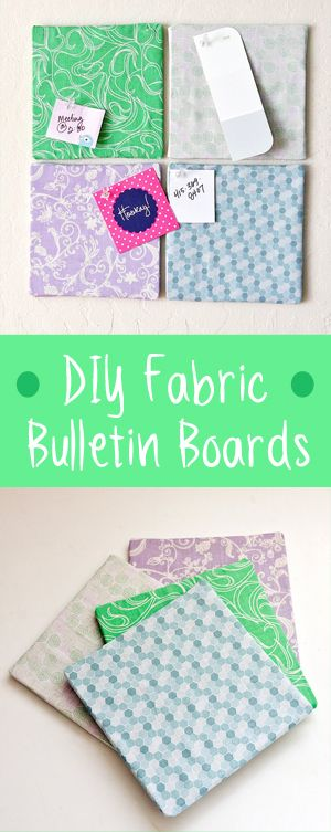 DIY fabric bulletin boards. So clever! - cover the back too, don't leave it naked (that's just the crafter in me speaking).