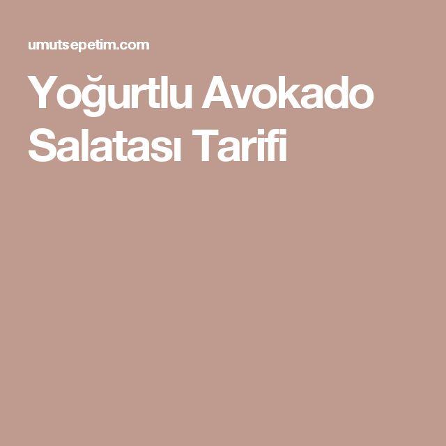 Yoğurtlu Avokado Salatası Tarifi