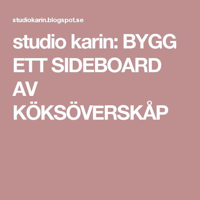 studio karin: BYGG ETT SIDEBOARD AV KÖKSÖVERSKÅP