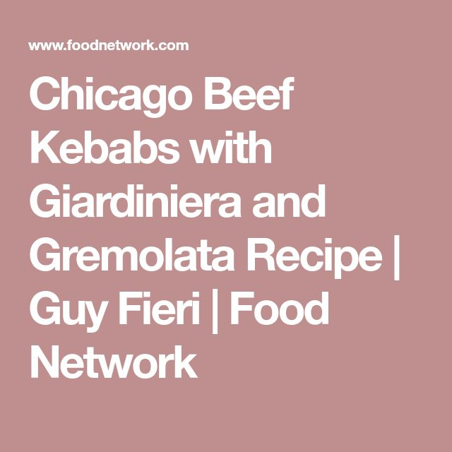 Chicago Beef Kebabs with Giardiniera and Gremolata Recipe | Guy Fieri | Food Network