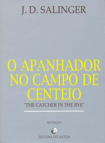 O Apanhador no Campo de Centeio - Salinger - Editora do Autor