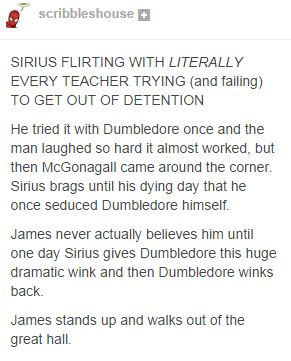 I can see this happening- and Dumbledore just playing along for the fun if it....
