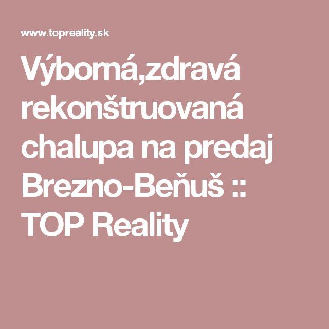 Výborná,zdravá rekonštruovaná chalupa na predaj Brezno-Beňuš :: TOP Reality