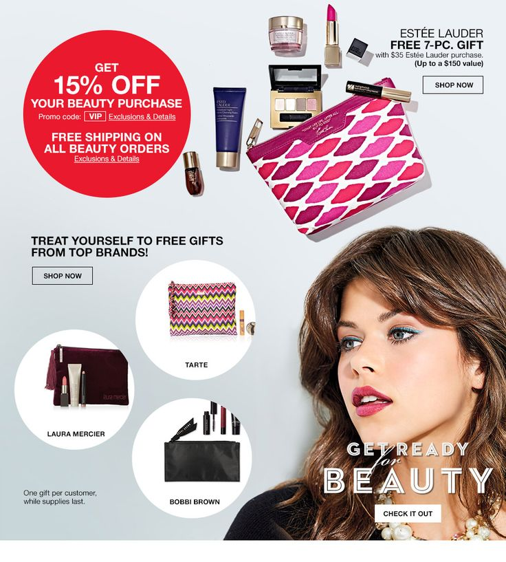 estee lauder free 7 piece gift with $35 estee lauder purchase. (up to a $150 value). get 15 percent off your beauty purchase. promo code. vip. free shipping on all beauty orders. exclusions apply. treat yourself to free gifts from top brands! get ready for beauty. one gift per customer, while supplies last.