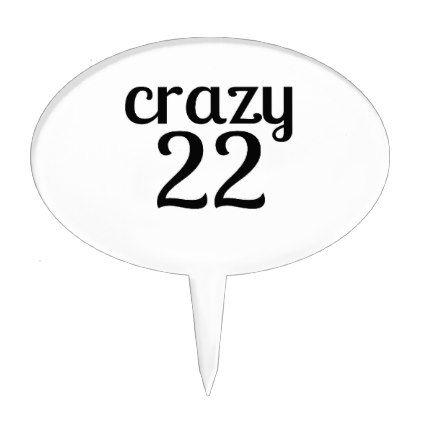 Crazy 22 Birthday Designs Cake Topper - giftidea gift present idea number 22 twenty-two twentytwo twentysecond bday birthday 22ndbirthday party anniversary 22nd