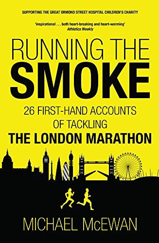From 4.04 Running The Smoke: 26 First-hand Accounts Of Tackling The London Marathon