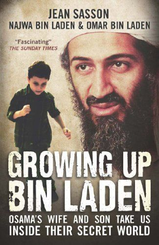 Growing Up bin Laden (2011 reissue) by Jean Sasson. $8.68. http://www.letrasdecanciones365.com/detailb/dpoyz/Bo0y0z5fEy8w8yRt9dEd.html. Author: Jean Sasson. Publisher: Oneworld Publications (May 25, 2011). 438 pages. Granting extraordinary access to their private world, Osama's wife and son reveal the frightening transformation of a loving husband into a hardened terrorist. In 1996, Osama chose the 15-year-old Omar to accompany him to his mountain fortress of T...