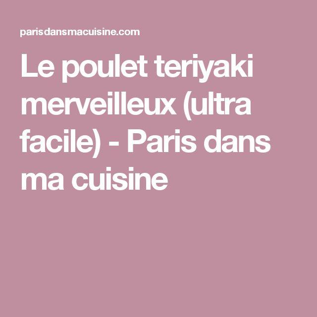 Le poulet teriyaki merveilleux (ultra facile) - Paris dans ma cuisine