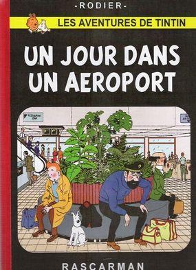 Tintin : Un jour dans un aéroport. Exactement ce que j'ai vécu à mon retour des Antilles en 2013 avec les pannes successives des Airbus d'Air Caraïbes et Boeing d'Air France.