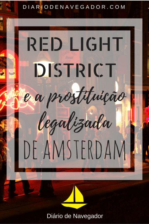 A Holanda está quebrando tabus há anos. Descubra como funciona a prostituição legalizada no Red Light District em Amsterdam!